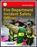 Fire Department Incident Safety Officer 3rd ed. Jones and Bartlett Publishing